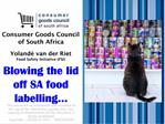 Consumer Goods Council of South Africa  Yoland  van der Riet  Food Safety Initiative FSI