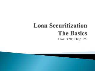 Loan Securitization  The Basics