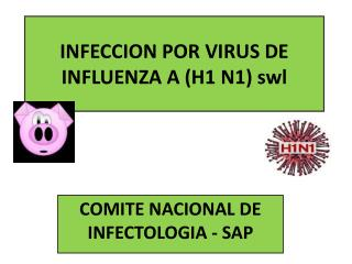 INFECCION POR VIRUS DE INFLUENZA A (H1 N1) swl