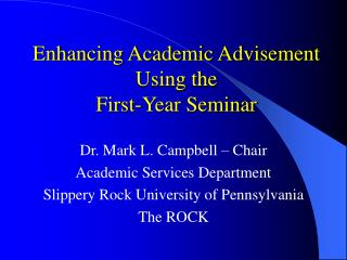 Enhancing Academic Advisement Using the  First-Year Seminar