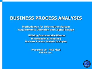 BUSINESS PROCESS ANALYSIS   Methodology for Information System  Requirements Definition and Logical Design  Utilizing Co