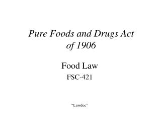 Pure Foods and Drugs Act of 1906