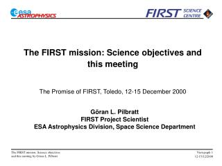 The FIRST mission: Science objectives and this meeting