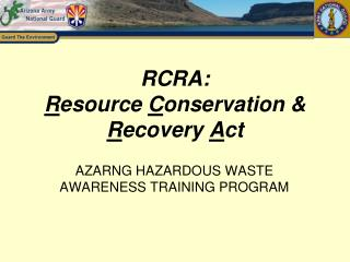 RCRA: R esource  C onservation &  R ecovery  A ct