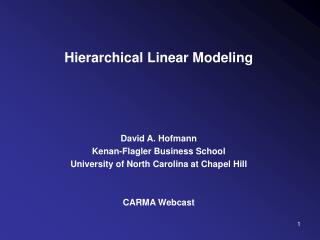 Hierarchical Linear Modeling David A. Hofmann Kenan-Flagler Business School