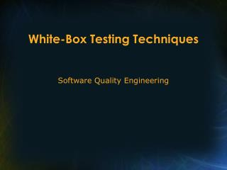 White-Box Testing Techniques