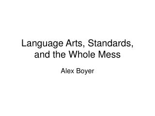 Language Arts, Standards, and the Whole Mess