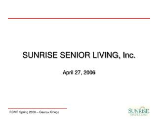 SUNRISE SENIOR LIVING, Inc. April 27, 2006