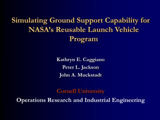 Simulating Ground Support Capability for NASA's Reusable Launch Vehicle Program