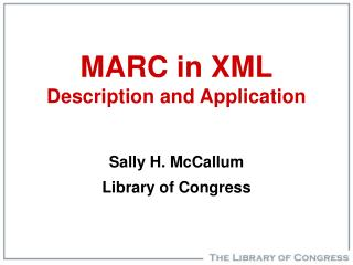 MARC in XML Description and Application