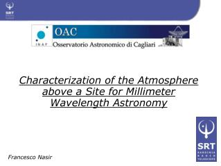 Characterization of the Atmosphere above a Site for Millimeter Wavelength Astronomy