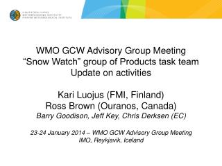 "WMO GCW Advisory Group Meeting ""Snow Watch"" group of Products task team Update on activities"