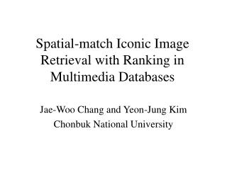 Spatial-match Iconic Image Retrieval with Ranking in Multimedia Databases