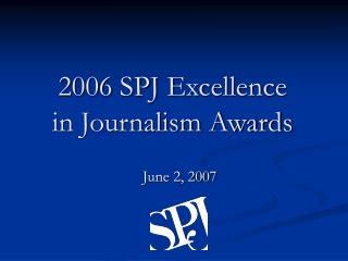 2006 SPJ Excellence in Journalism Awards