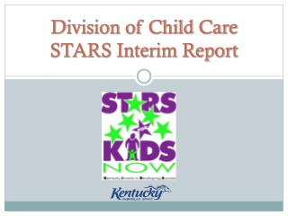 Division of Child Care  STARS Interim Report
