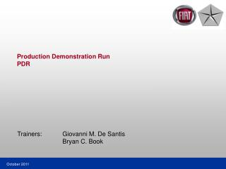 Production Demonstration Run PDR