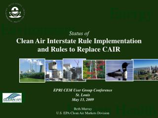 Status of Clean Air Interstate Rule Implementation and Rules to Replace CAIR
