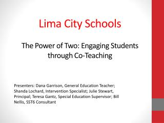 Lima City Schools The Power of Two: Engaging Students through Co-Teaching