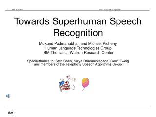 Towards Superhuman Speech Recognition