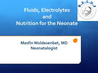 Fluids, Electrolytes  and  Nutrition for the Neonate