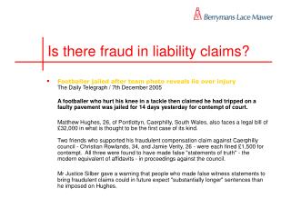 Is there fraud in liability claims?
