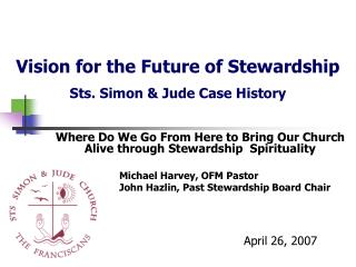 Vision for the Future of Stewardship       Sts. Simon & Jude Case History
