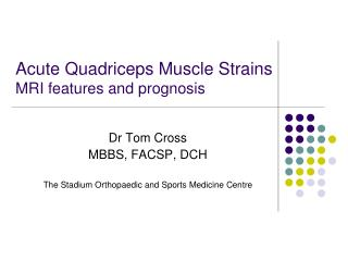 Acute Quadriceps Muscle Strains MRI features and prognosis