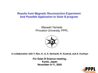 Results from Magnetic Reconnection Experiment And Possible Application to Solar B program
