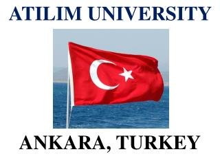 ATILIM UNIVERSITY  5 ANKARA, TURKEY