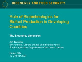 Role of Biotechnologies for  Biofuel Production in Developing Countries The Bioenergy dimension