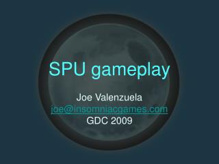 SPU gameplay