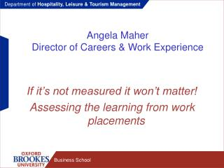 Angela Maher Director of Careers & Work Experience
