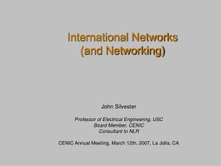 International Networks  (and Networking)