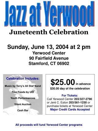 Sunday, June 13, 2004 at 2 pm Yerwood Center 90 Fairfield Avenue Stamford, CT 06902