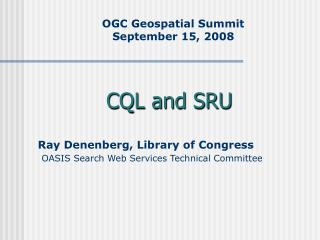 OGC Geospatial Summit  September 15, 2008
