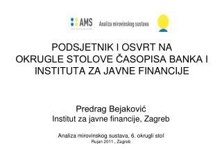 PODSJETNIK I OSVRT NA OKRUGLE STOLOVE ČASOPISA BANKA I INSTITUTA ZA JAVNE FINANCIJE