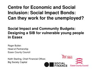 Centre for Economic and Social Inclusion: Social Impact Bonds: Can they work for the unemployed?