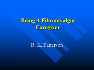 Being A Fibromyalgia Caregiver