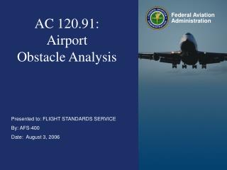 AC 120.91:  Airport  Obstacle Analysis