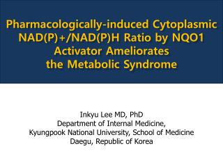 Pharmacologically-induced Cytoplasmic NAD(P)+/NAD(P)H Ratio  by NQO1  Activator Ameliorates
