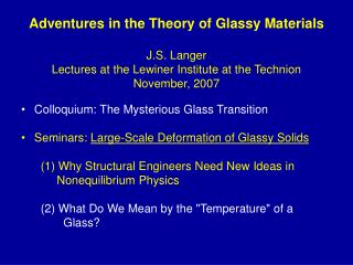 Colloquium: The Mysterious Glass Transition Seminars:  Large-Scale Deformation of Glassy Solids