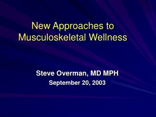 New Approaches to Musculoskeletal Wellness