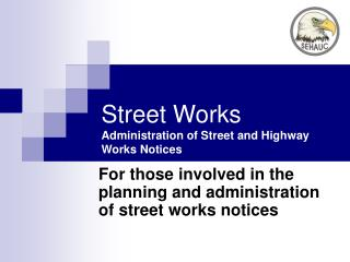 Street Works Administration of Street and Highway Works Notices