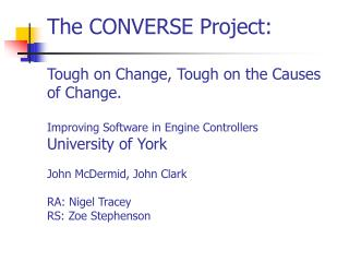 The CONVERSE Project: Tough on Change, Tough on the Causes of Change.