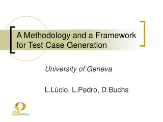 A Methodology and a Framework for Test Case Generation