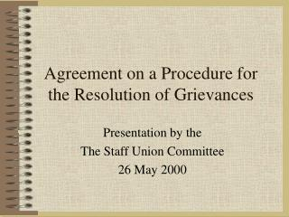Agreement on a Procedure for the Resolution of Grievances