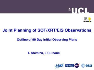 Joint Planning of SOT/XRT/EIS Observations Outline of 90 Day Initial Observing Plans
