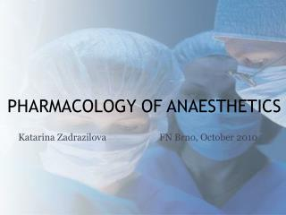 PHARMACOLOGY OF ANAESTHETICS