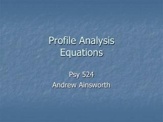 Profile Analysis Equations