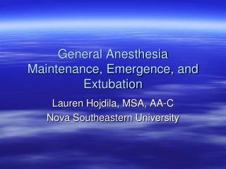 General Anesthesia Maintenance, Emergence, and Extubation